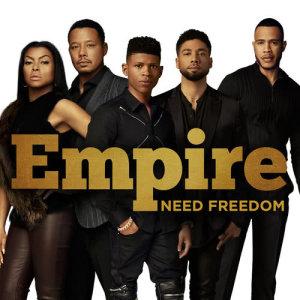 Empire Cast的專輯Need Freedom