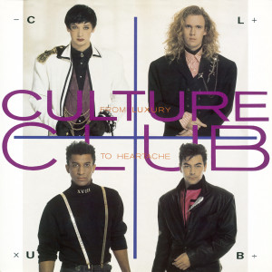 From Luxury To Heartache 1986 Culture Club