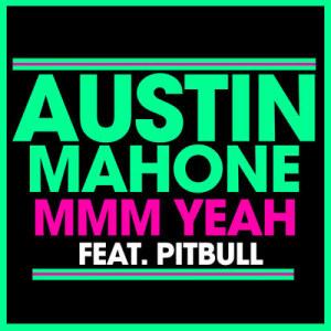 收聽Austin Mahone的Mmm Yeah歌詞歌曲