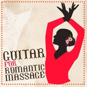 Album Guitar for Romantic Massage from Various Artists