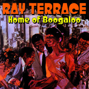Album Home Of Boogaloo from Ray Terrace