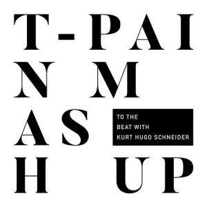 Album T-Pain Mashup from T-Pain