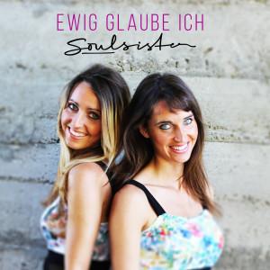 Album Ewig Glaube Ich from Soulsisters