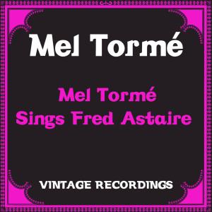 Mel Tormé的專輯Mel Tormé Sings Fred Astaire (Hq Remastered)