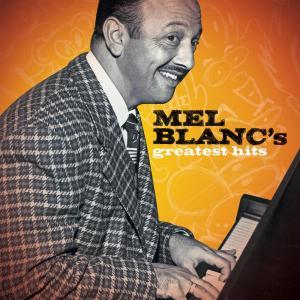 Greatest Hits 2008 Mel Blanc