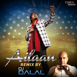 Album Ailaan (DJ Dalal Remix) from Arko