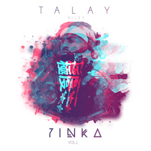Talay Riley的專輯Yinka, Vol. 1 (Explicit)