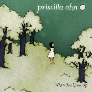 Listen to When You Grow Up song with lyrics from Priscilla Ahn