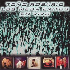 Album Los Mega Exitos En Vivo from Tono Rosario