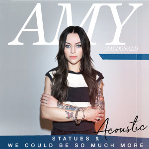 Album Statues / We Could Be So Much More (Acoustic) from Amy MacDonald