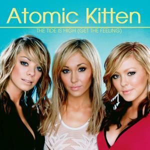The Tide Is High (Get The Feeling) 2002 Atomic Kitten