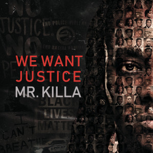 Album We Want Justice (Explicit) from Mr. Killa