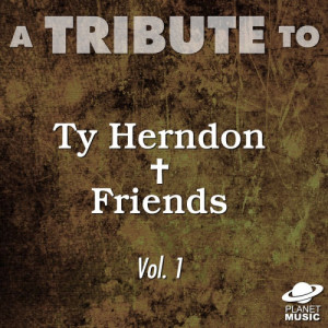 The Hit Co.的專輯A Tribute to Ty Herndon and Friends, Vol. 1