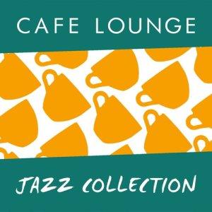 Café Lounge的專輯Cafe Lounge Jazz Collection