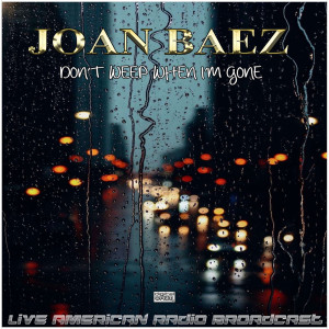 Don't Weep When I'm Gone (Live)
