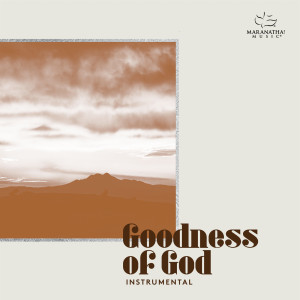 Album Goodness Of God from Maranatha! Instrumental