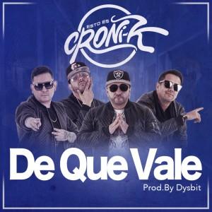 Croni-K的專輯De Que Vale