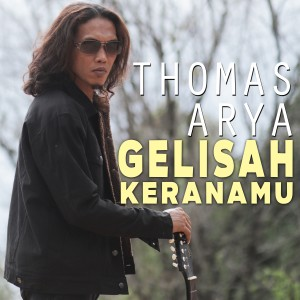 Album Thomas Arya - Gelisah Keranamu from Thomas Arya