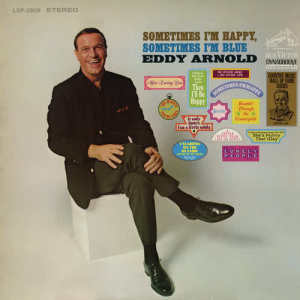 Eddy Arnold的專輯Sometimes I'm Happy, Sometimes I'm Blue