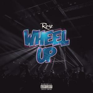 Wheel Up (Explicit) dari Rose