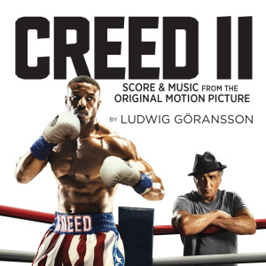 Creed II (Score & Music from the Original Motion Picture) 2018 Ludwig Goransson