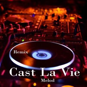 Cast La Vie Melod (Remix) dari Dj Icha