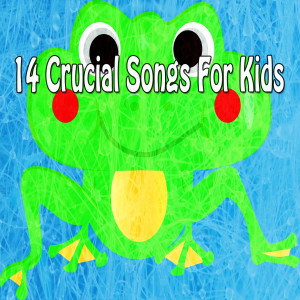 14 Crucial Songs for Kids