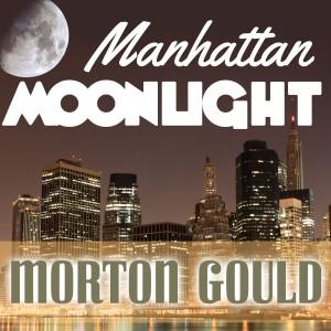 Album Manhattan Moonlight from 莫顿·古尔德