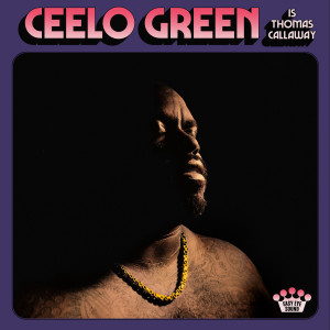 Album CeeLo Green Is Thomas Callaway from CeeLo Green