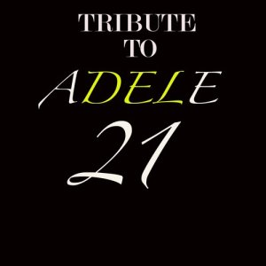 Tribute To Adele 21