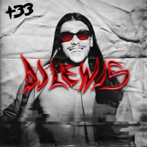 Album +33 (Explicit) from Dj Lewis