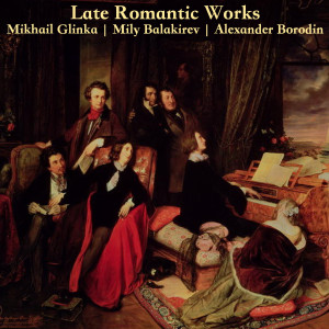 Album Late Romantic Works: Glinka, Balakirev and Borodin from Torgny Sporsen