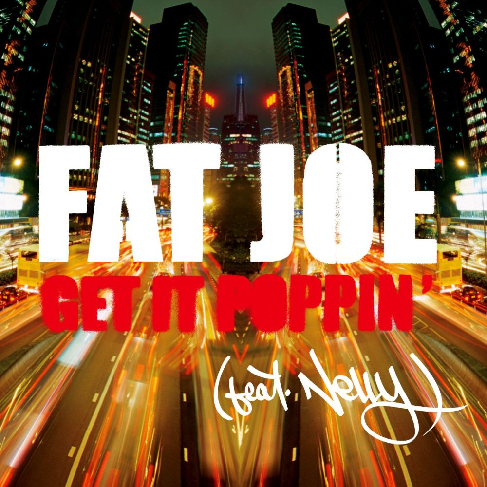 Get It Poppin' (feat. Nelly) [Radio Version] 2011 Fat Joe; Nelly Furtado