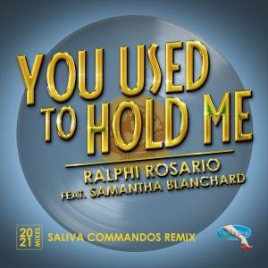 Album You Used to Hold Me 2021 (Saliva Commandos Remix) from Ralphi Rosario