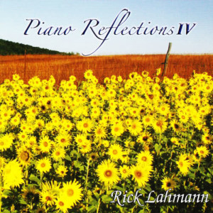 Album Piano Reflections IV from Rick Lahmann
