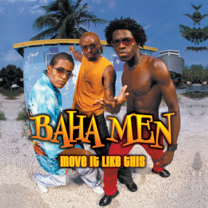 Move It Like This 2006 Baha Men