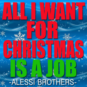 Alessi Brothers的專輯All I Want for Christmas Is a Job