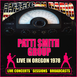 Album Live In Oregon 1978 from Patti Smith Group