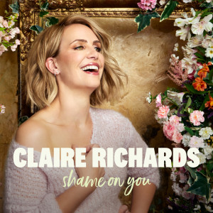 Shame On You 2019 Claire Richards