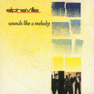 Album Sounds Like A Melody (Remaster) - EP from Alphaville