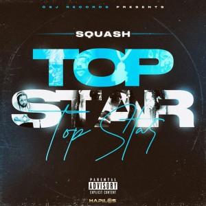 Album Top Star (Explicit) from Squash