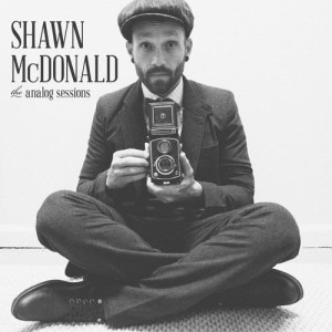 Album The Analog Sessions from Shawn McDonald
