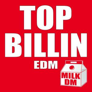 Album Top Billin' EDM from MILK DEE