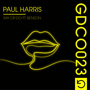 Album Say Or Do (feat. Benson) from Paul Harris