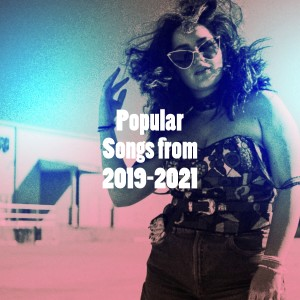 Todays Hits的專輯Popular Songs from 2019-2021