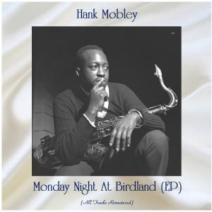 Hank Mobley的專輯Monday Night at Birdland (All Tracks Remastered, Ep)