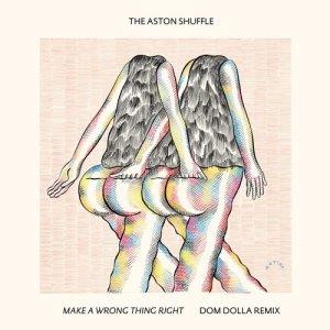 收聽The Aston Shuffle的Make A Wrong Thing Right (feat. Micah Powell) [Dom Dolla Remix] (Dom Dolla Remix)歌詞歌曲