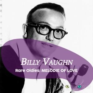 Album Rare Oldies: Melodie of Love from Billy Vaughn