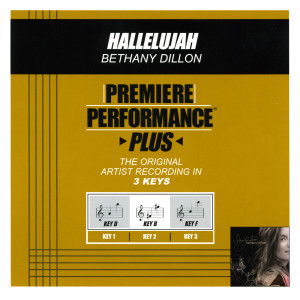 Premiere Performance Plus: Hallelujah 2009 Bethany Dillon