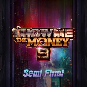 Show Me The Money的專輯Show Me the Money 9 Semi Final (Explicit)